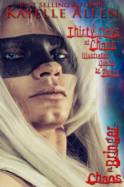 Illustrated Chaos: Thirty Days of #Chaos Quotes by Pietas @kayelleallen