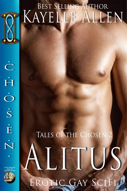 Alitus, Tales of the Chosen #scifi #romance by Kayelle Allen @kayelleallen #gayromance