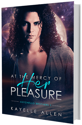 At the Mercy of Her Pleasure, Antonello Brothers 1 by Kayelle Allen #SciFi #Romance