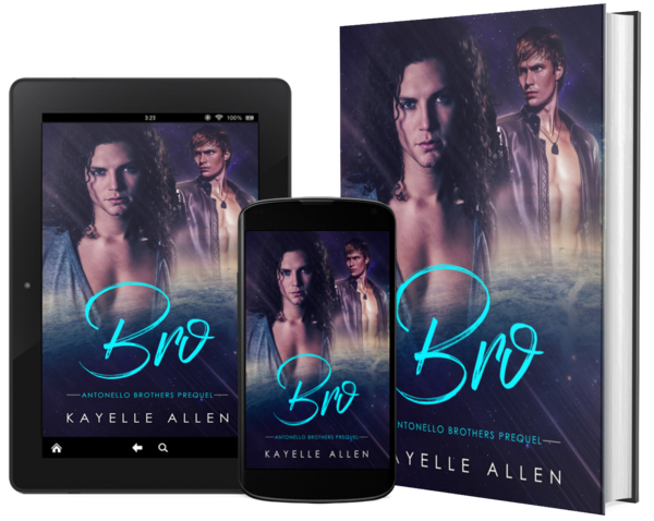 Bro, Antonello Brothers Series Prequel by Kayelle Allen #SciFi