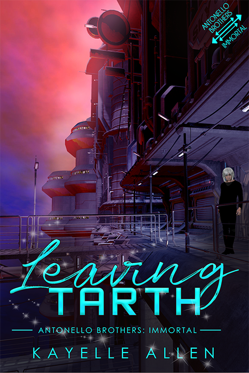 Leaving Tarth, Antonello Brothers: Immortal by Kayelle Allen #SciFi #SpaceOpera