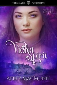 Read the shapeshifter novel Violet Spirit by Abbey MacMunn @abbeymacmunn #PNR #SciFi