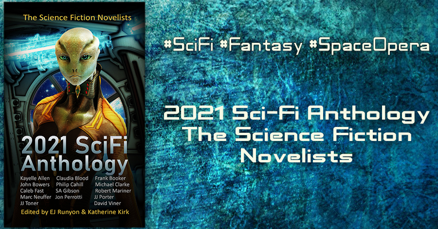 2021 SciFi Anthology: The Science Fiction Novelists #SciFi #SpaceOpera 14 authors 4 countries