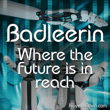 Badledeerin, where the future is in reach