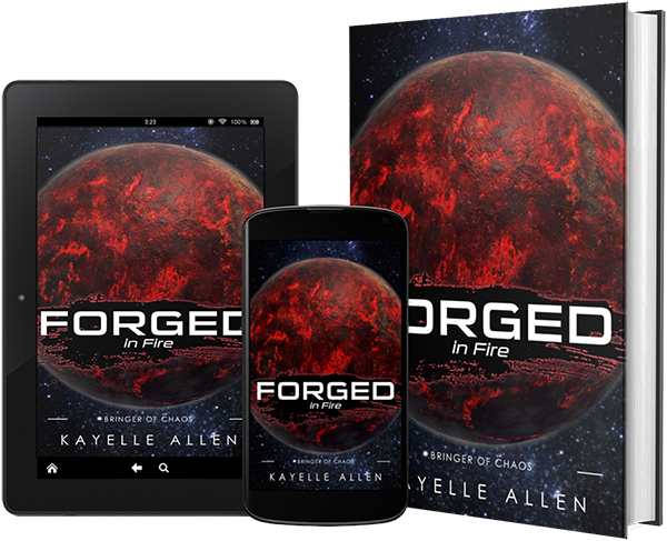 Forged in Fire: Bringer of Chaos by Kayelle Allen