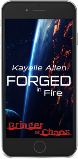 Bringer of Chaos: Forged in Fire #SciFi #SpaceOpera by Kayelle Allen