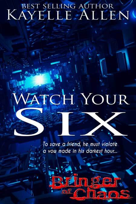 Bringer of Chaos: Watch Your Six by Kayelle Allen