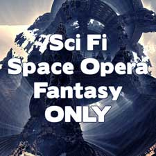 I prefer Science Fiction, Space Opera, and Fantasy without a romance plot