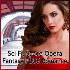 I prefer Science Fiction, Space Opera, and Fantasy with a romance plot