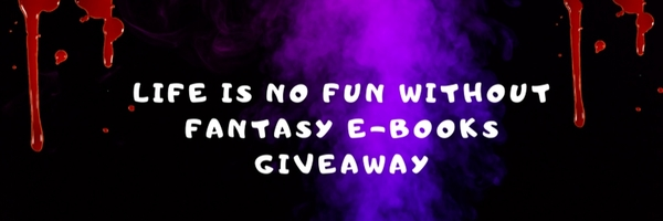 Life is No Fun Without Fantasy eBook Giveaway #Fantasy #SciFi #Giveaway