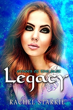 Read the #SciFi #Romance Legacy: Echoes of the Past by Rachel Starkie @AuthorStarkie