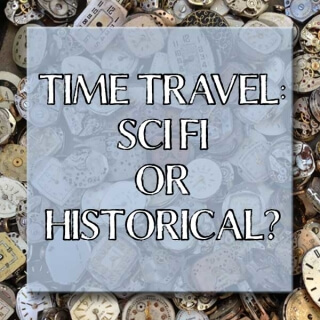 Time Travel: Sci Fi or Historical? #SciFi #Historical #Book