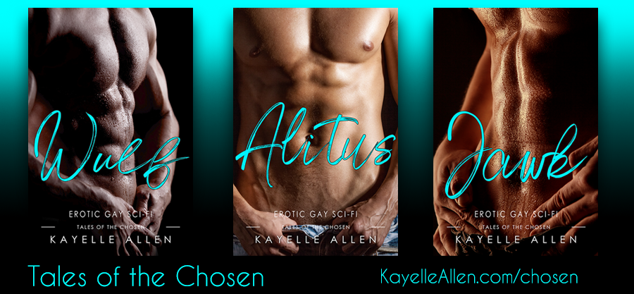 Tales of the Chosen by Kayelle Allen #SciFi #MMRomance #Immortals
